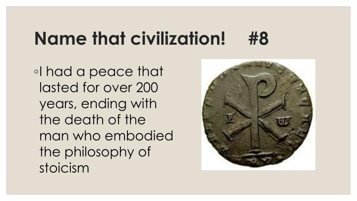 Name that civilization!	#8