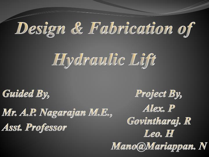 PPT - Design & Fabrication of Hydraulic Lift PowerPoint