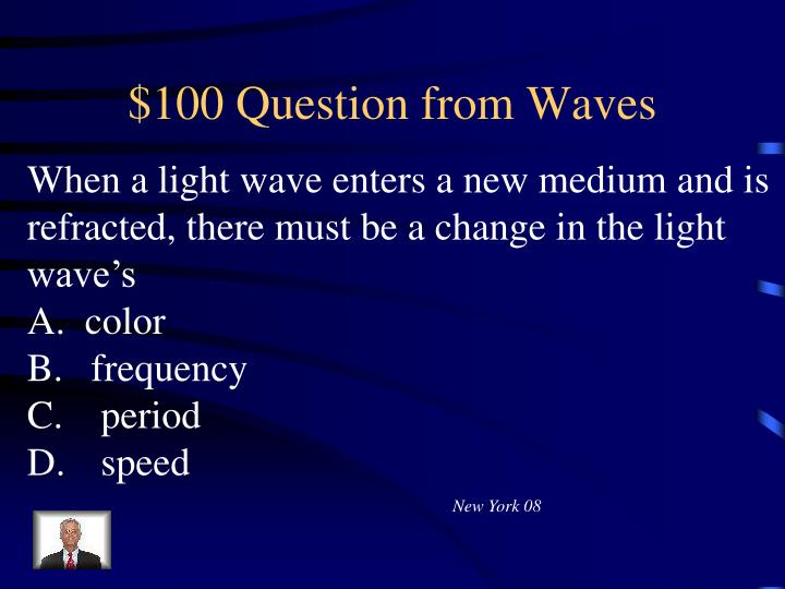 $100 Question from Waves