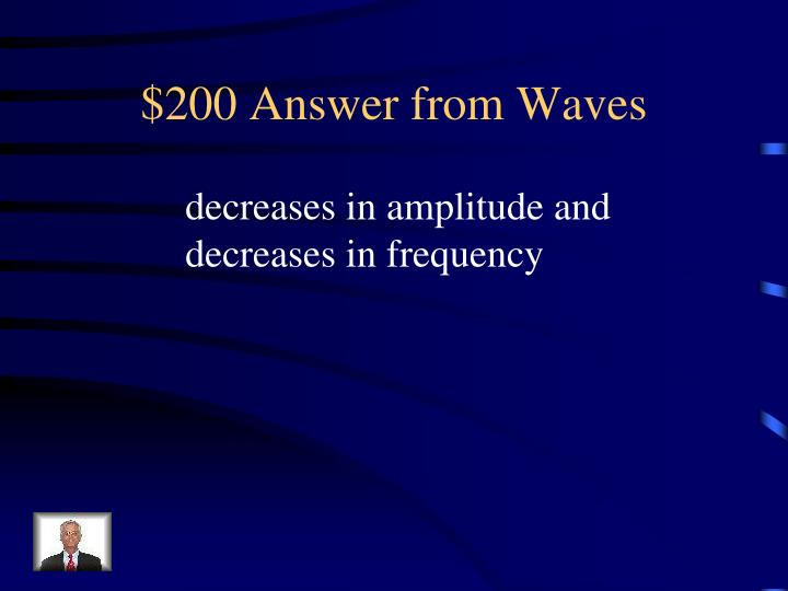 $200 Answer from Waves