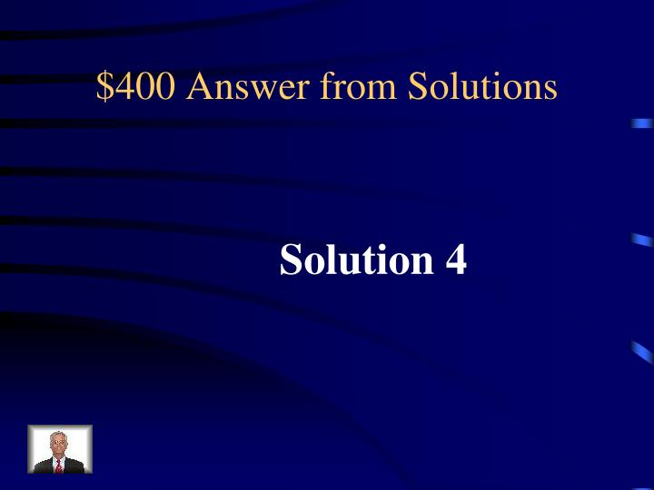 $400 Answer from Solutions