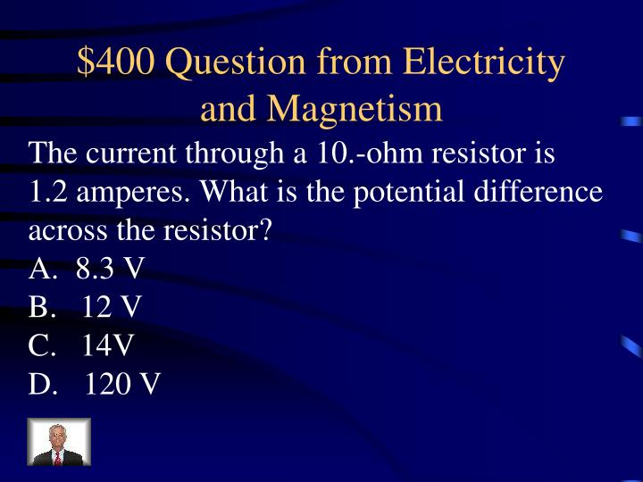 $400 Question from Electricity and Magnetism