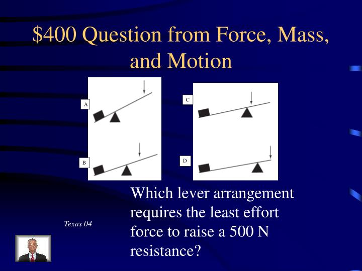 $400 Question from Force, Mass, and Motion
