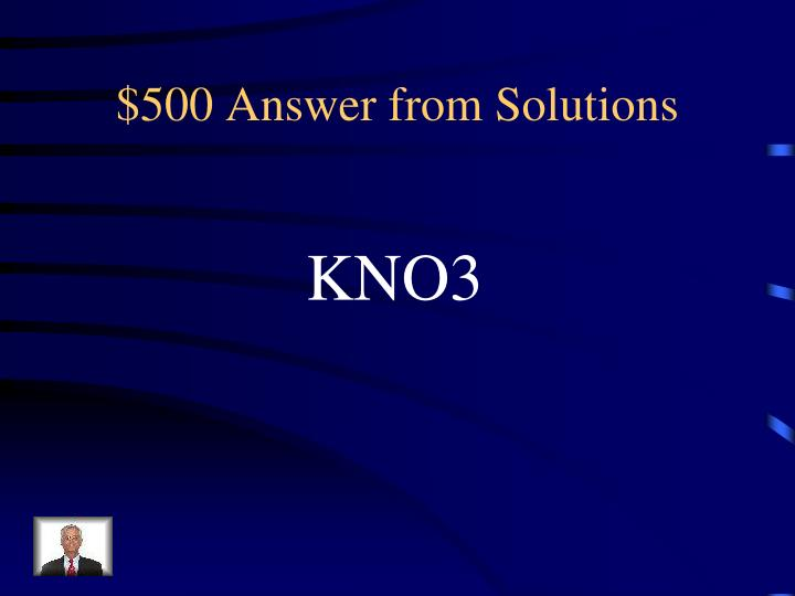 $500 Answer from Solutions