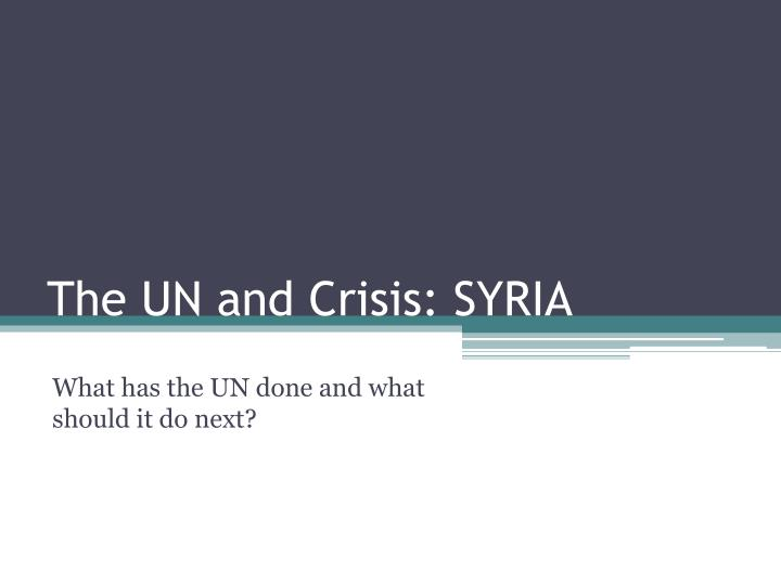 the un and crisis syria n.