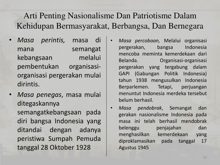 Arti Penting Nasionalisme Dan Patriotisme Dalam Kehidupan Bermasyarakat, Berbangsa, Dan Bernegara