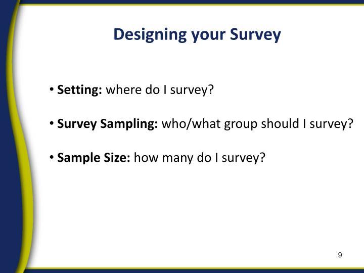 Designing your Survey