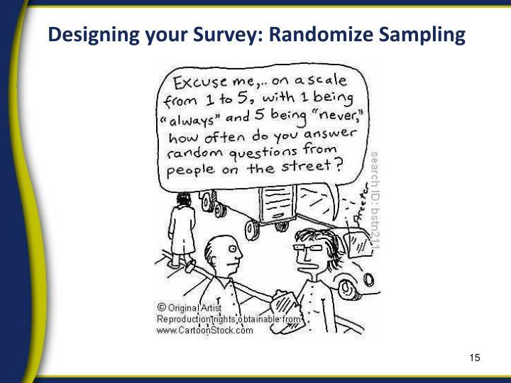 Designing your Survey: Randomize Sampling