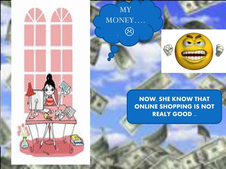 MY MONEY….