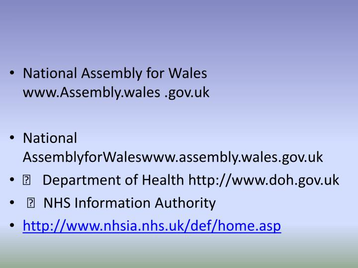 National Assembly for Wales www.Assembly.wales .