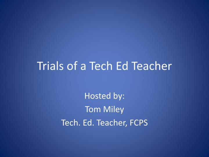 Trials of a tech ed teacher