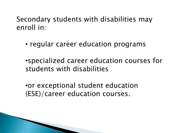 Secondary students with disabilities may enroll in: