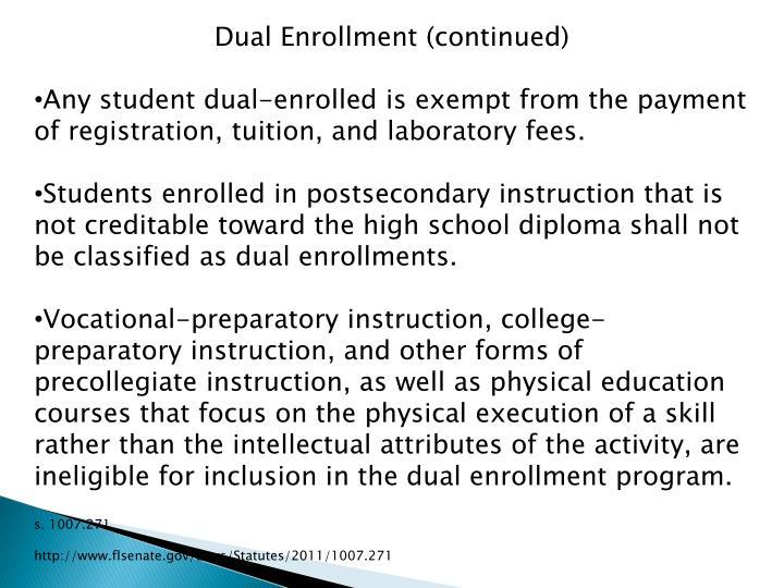 Dual Enrollment (continued)