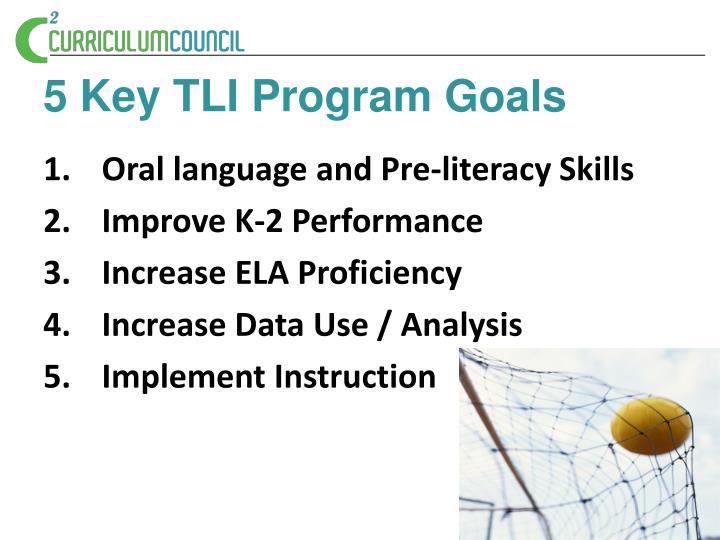 5 Key TLI Program Goals