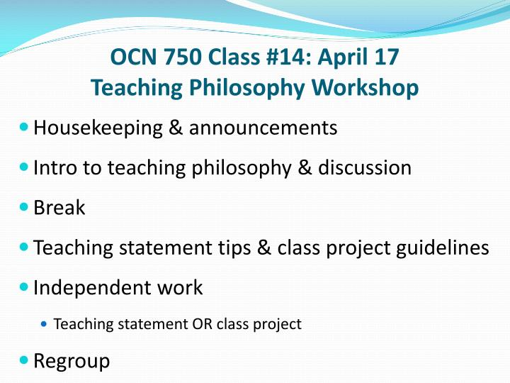 ocn 750 class 14 april 17 teaching philosophy workshop n.