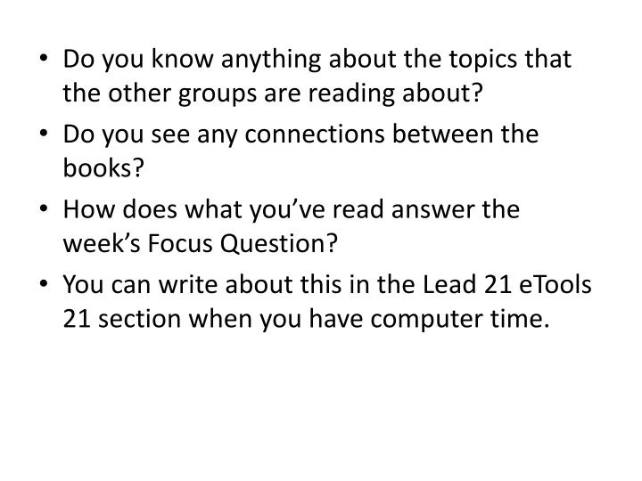Do you know anything about the topics that the other groups are reading about?