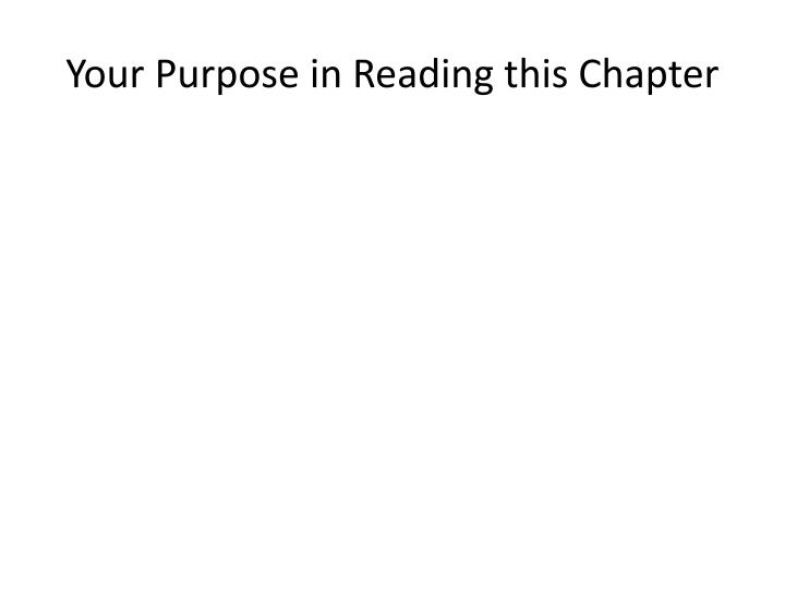Your Purpose in Reading this Chapter