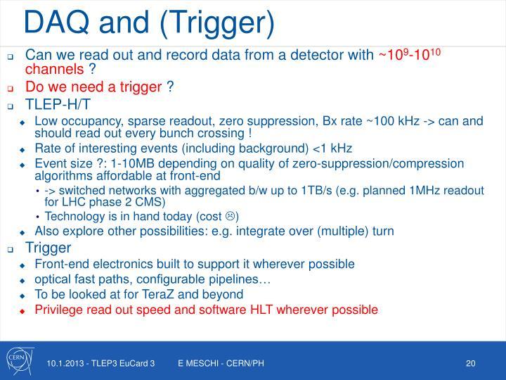 DAQ and (Trigger)