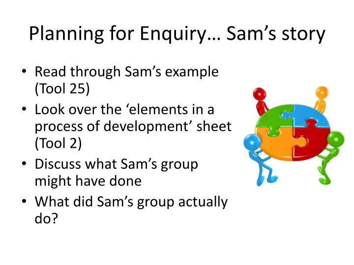 Planning for Enquiry… Sam's story