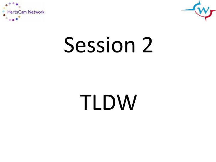Session 2 tldw
