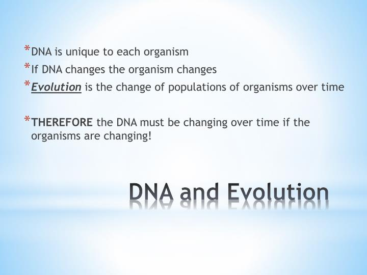 DNA is unique to each organism