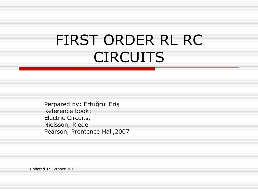 Ppt First Order Rl Rc Circuits Powerpoint Presentation Id3157617 Solve This Second Differential Equation For A Rlc Series Circuit N