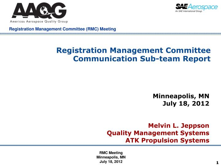 Registration management committee communication sub team report