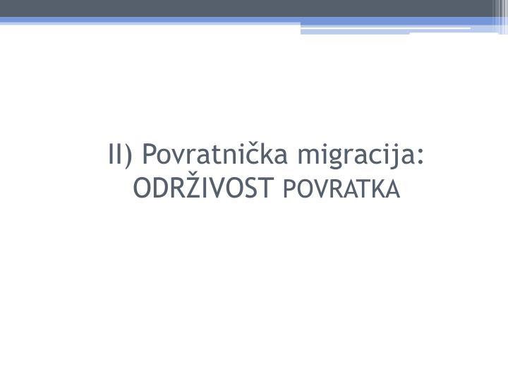 II) Povratnička migracija: ODRŽIVOST
