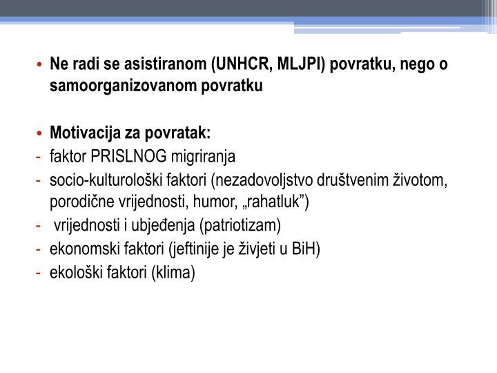 Ne radi se asistiranom (UNHCR, MLJPI) povratku, nego o