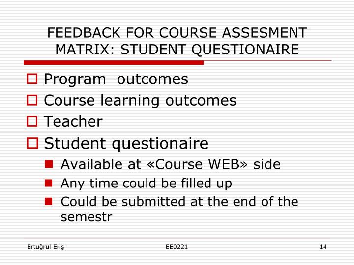 FEEDBACK FOR COURSE ASSESMENT MATRIX: STUDENT QUESTIONAIRE