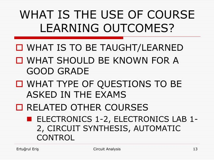WHAT IS THE USE OF COURSE LEARNING OUTCOMES?