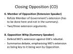 closing opposition co