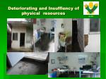 deteriorating and insuffiency of physical resources