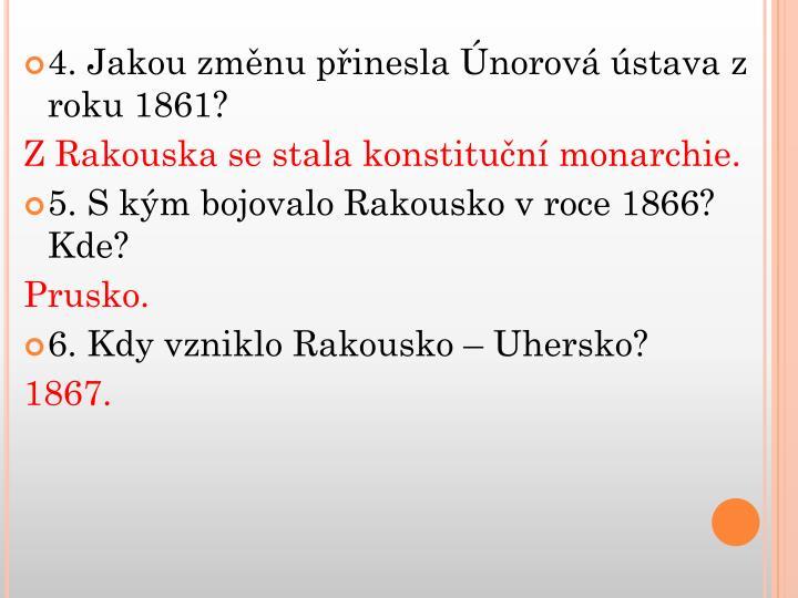 4. Jakou změnu přinesla Únorová ústava z roku 1861?