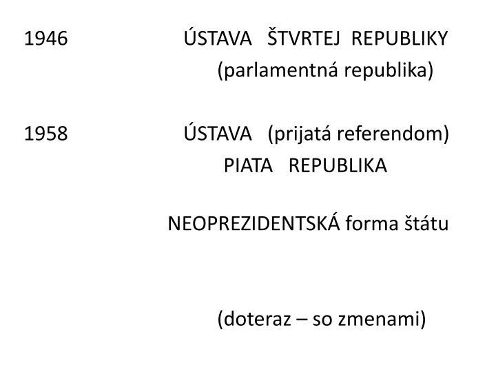 1946                       ÚSTAVA   ŠTVRTEJ  REPUBLIKY