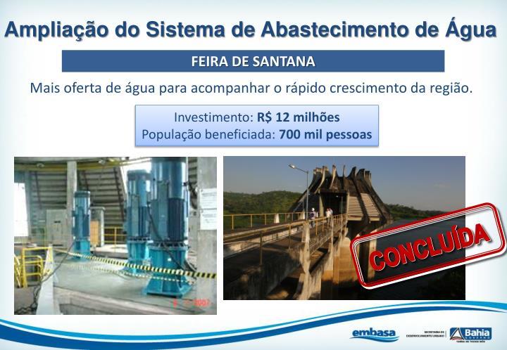 Mais oferta de água para acompanhar o rápido crescimento da região.