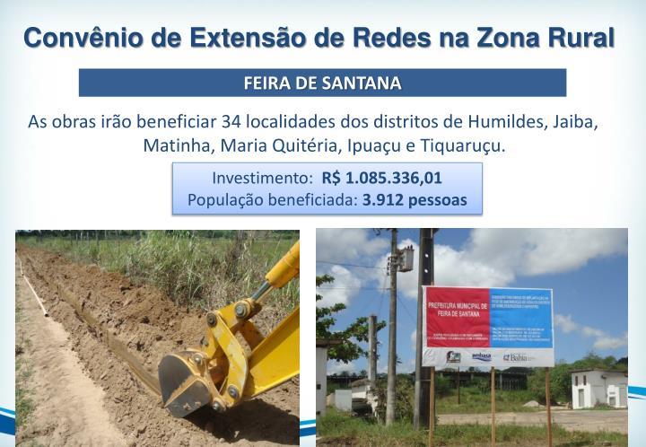 As obras irão beneficiar 34 localidades dos distritos de Humildes,