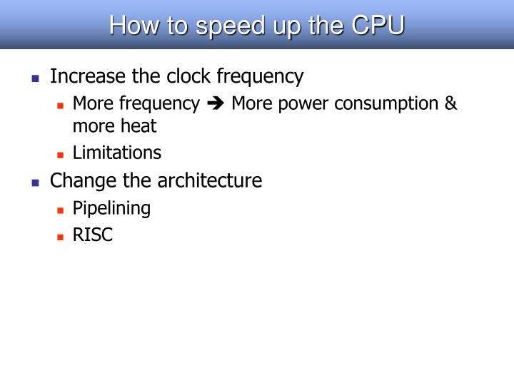 How to speed up the CPU