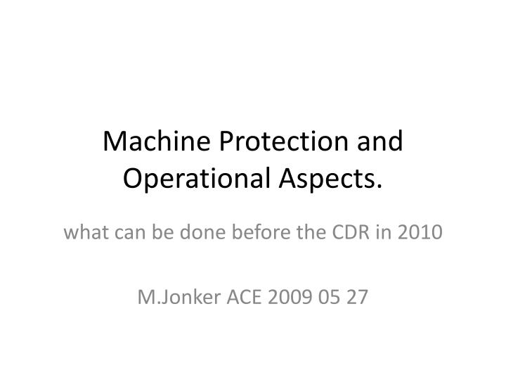 machine protection and operational aspects n.