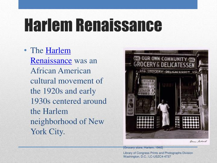 an overview of the harlem renaissance an african american cultural movement An overview of the african-american  this gathering of black artists and philosophers was called the harlem renaissance  name some african cultural influences.