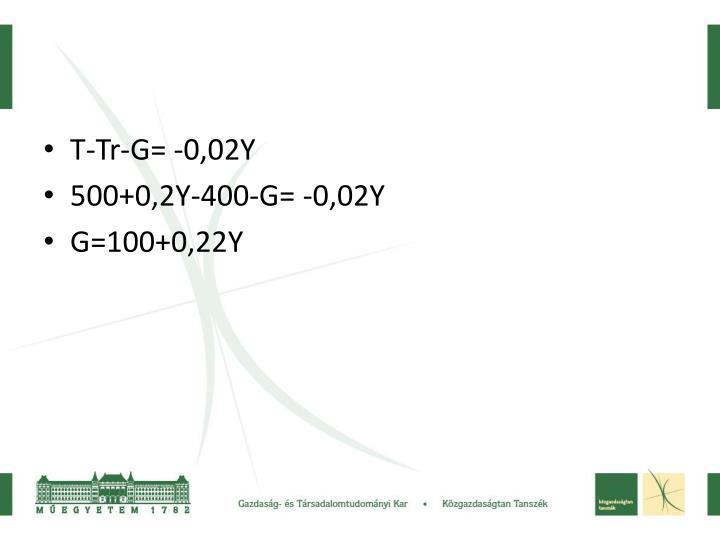 T-Tr-G= -0,02Y
