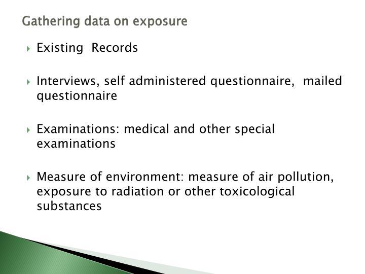Gathering data on exposure