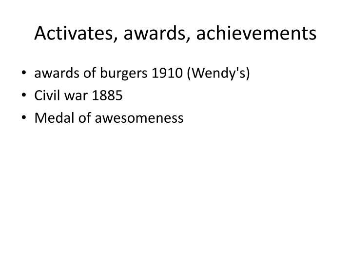 Activates, awards, achievements