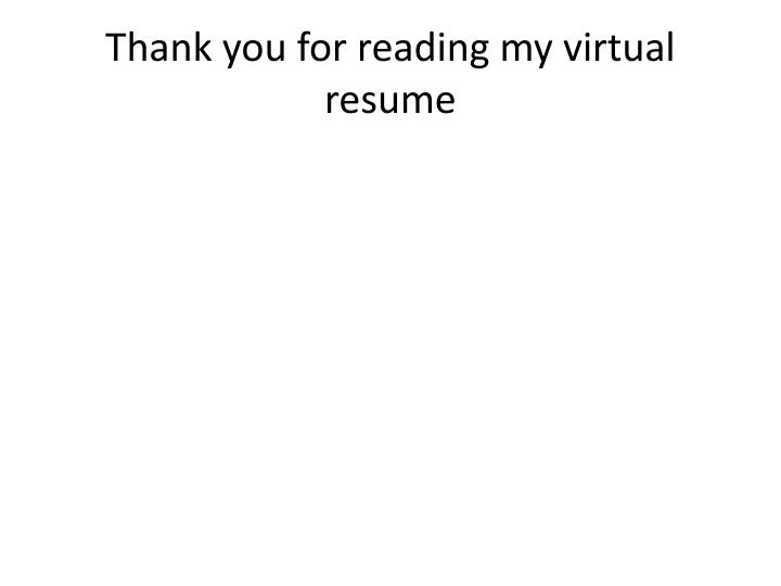 Thank you for reading my virtual resume