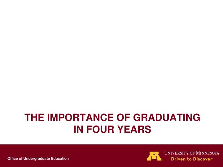 The importance of graduating in four years