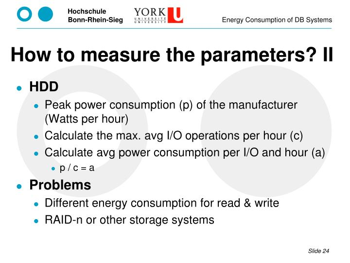 How to measure the parameters? II