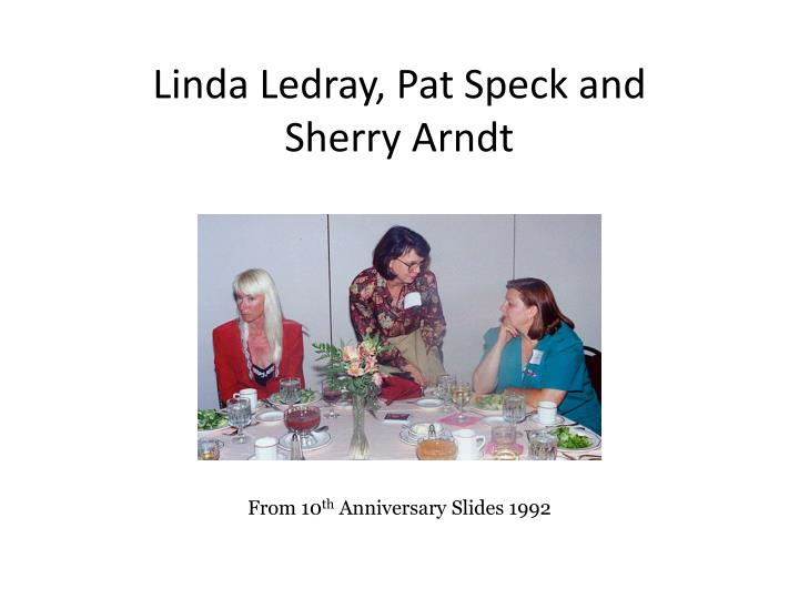 Linda ledray pat speck and sherry arndt