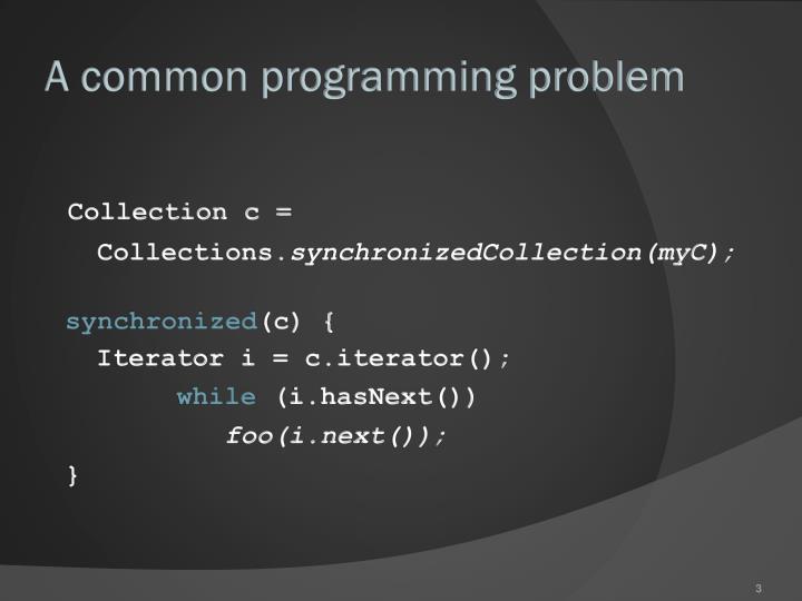 A common programming problem