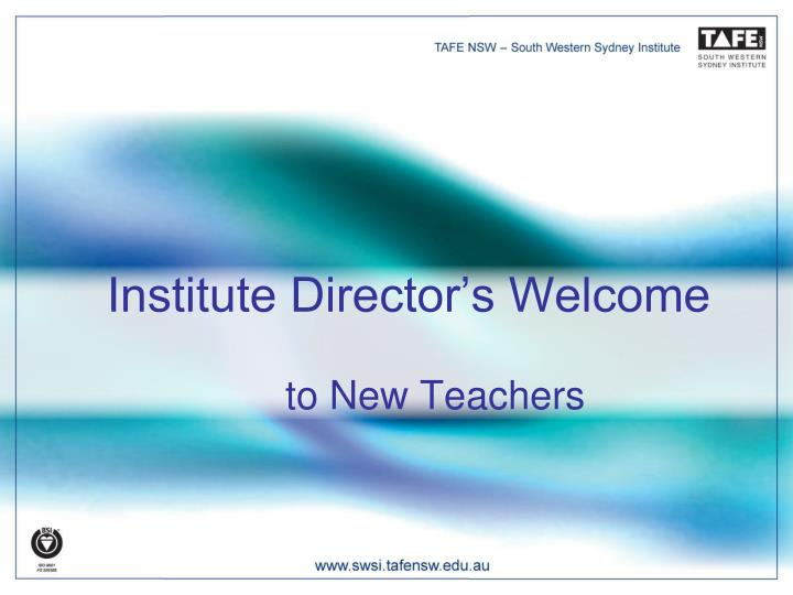 Institute director s welcome to new teachers