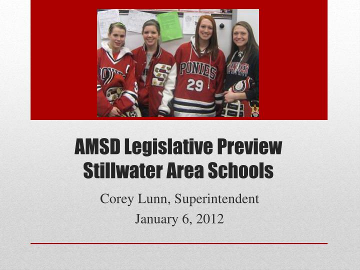 amsd legislative preview stillwater area schools n.